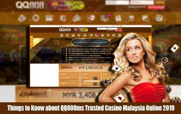 Things to Know about QQ808ms Trusted Casino Malaysia Online 2019