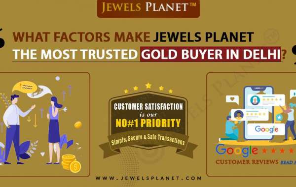 What factors make Jewels Planet the most trusted gold buyer in Delhi?