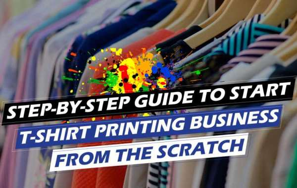 Step-by-Step Guide to Start T-shirt Printing Business from the Scratch