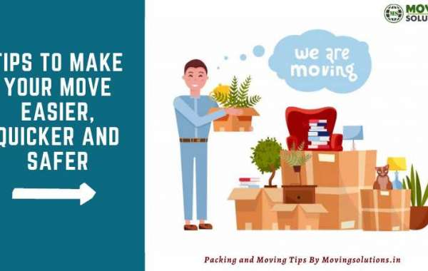 Tips to Make Your Move Easier, Quicker and Safer