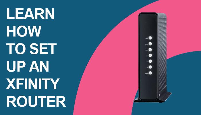Learn How to Set Up an Xfinity Router