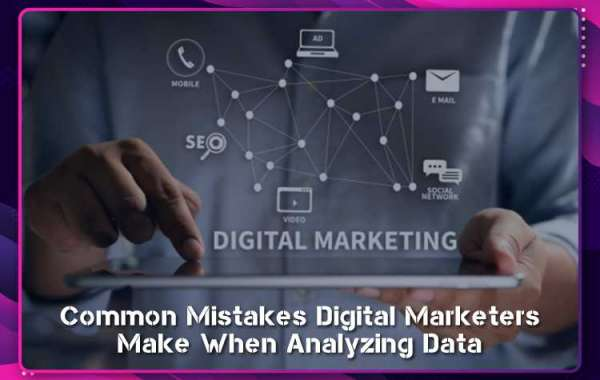Common Mistakes Digital Marketers Make When Analyzing Data