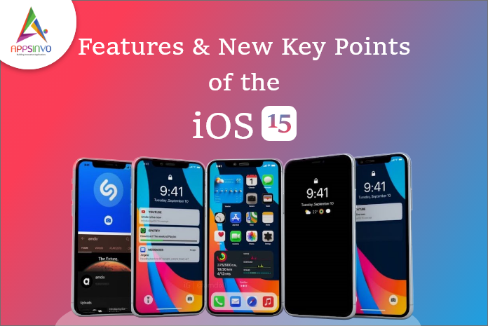 Appsinvo : Features & New Key Points of the iOS15