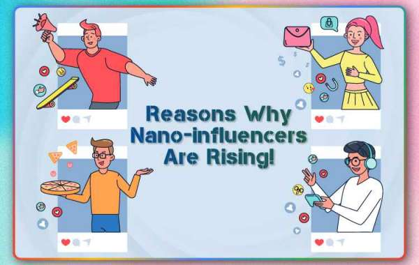 Reasons Why Nano-influencers Are Rising!