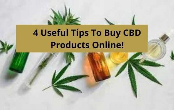 4 Useful Tips To Buy CBD Products Online!