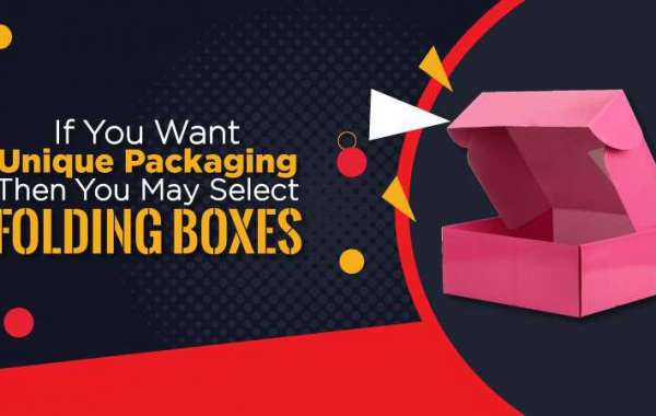 If You Want Unique Packaging Then You May Select Folding Boxes
