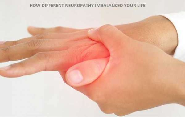 HOW DIFFERENT NEUROPATHY IMBALANCED YOUR LIFE
