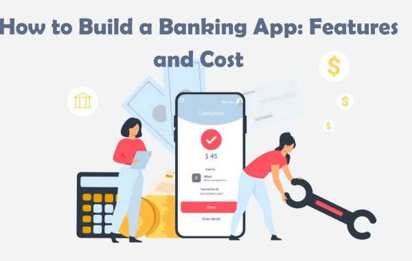 How to Build a Banking App: Features and Cost