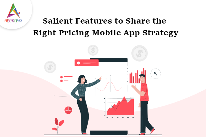Appsinvo : Salient Features to Share the Right Pricing Mobile App Strategy